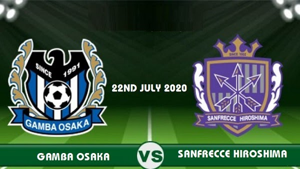 Gamba Osaka Vs Hiroshima Prediction 22 07 2020 J League