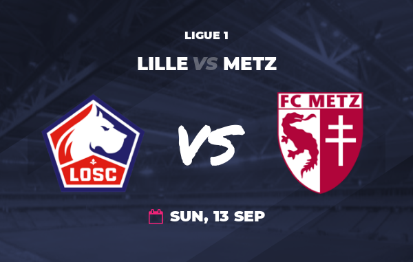 Lille vs Metz Prediction